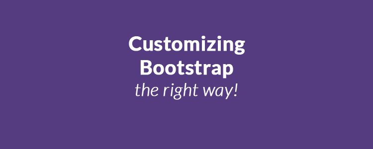 Customizing Bootstrap